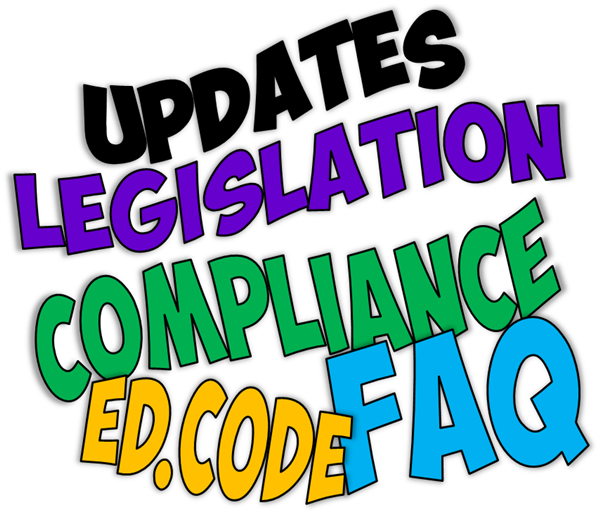 Updates, Legislation, Compliance, Ed.Code and FAQ